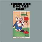 BONZO DOG DOO-DAH BAND - RADIO BONZO, VOL. 2