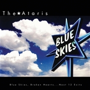ATARIS - (WHITE) BLUE SKIES BROKEN HEARTS NEXT 12 EXITS