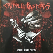 CRIPPLE BASTARDS - YOUR LIES IN CHECK (+CD)