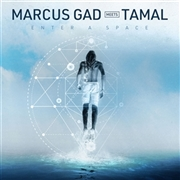 GAD, MARCUS -MEETS TAMAL- - ENTER A SPACE (+ REMIX)