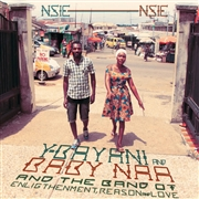 Y-BAYANI & BABY NAA & THEIR BAND OF ENLIGHTENMENT, REASON AND LOVE - NSIE NSIE