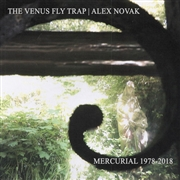 VENUS FLY TRAP/ALEX NOVAK - MERCURIAL 1978-2018