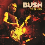 BUSH - LIVE IN TAMPA (2LP)