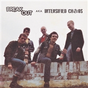BREAKOUT (UK) - BREAKOUT AKA INTENSIFIED CHAOS