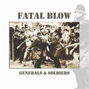 FATAL BLOW - GENERALS AND SOLDIERS