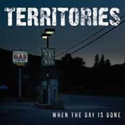 "TERRITORIES - WHEN THE DAY IS DONE (10"")"