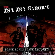 ZSA ZSA GABOR'S - BLACK ROADS BLANK THOUGHTS