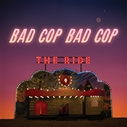 BAD COP/BAD COP - THE RIDE