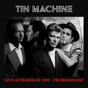 TIN MACHINE - LIVE AT BUDOKAN 1992 - FM BROADCAST (2LP)