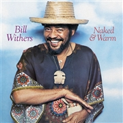 WITHERS, BILL - NAKED & WARM