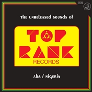VARIOUS - THE UNRELEASED SOUNDS OF TOP RANK RECORDS...