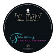 EL RAY - TRANSITIONS & THE EVIL MERMAID