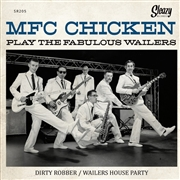 MFC CHICKEN - PLAY THE FABULOUS WAILERS