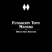FUNDACION TONY MANERO - DISCO PARA ADULTOS