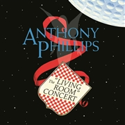 PHILLIPS, ANTHONY - THE LIVING ROOM CONCERT