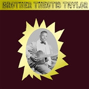 TAYLOR, BROTHER THEOTIS - BROTHER THEOTIS TAYLOR