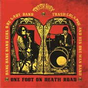BANG BANG GIRL/TRASH COLAPSO - ONE FOOT ON DEATH ROAD