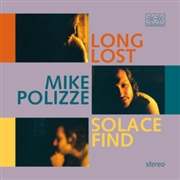 POLIZZE, MIKE - (BLACK) LONG LOST SOLACE FIND