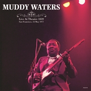 WATERS, MUDDY - LIVE AT THEATRE 1839, SAN FRANCISCO, 14 MAY 1977