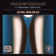 RUMBACK, CHARLES -WITH JIM BAKER & JOHN TATE- - JUNE HOLIDAY