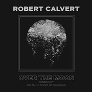 CALVERT, ROBERT - OVER THE MOON