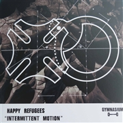 "HAPPY REFUGEES - INTERMITTENT MOTION (10"")"