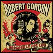 GORDON, ROBERT - ROCKABILLY FOR LIFE
