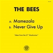 BEES - MAMEZALA/NEVER GIVE UP
