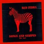 RED ZEBRA - SONGS AND STRIPES (1980-2020)