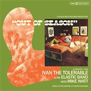 IVAN THE TOLERABLE & HIS ELASTIC BAND - OUT OF SEASON