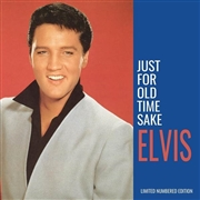 PRESLEY, ELVIS - (BLUE) JUST FOR OLD TIME SAKE