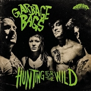 GARBAGE BAGS - HUNTING FOR THE WILD