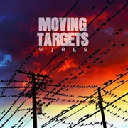 MOVING TARGETS - WIRES (USA)