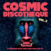 VARIOUS - COSMIC DISCOTHEQUE, VOL. 3