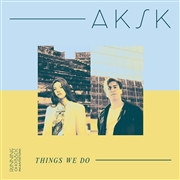 AKSK - THINGS WE DO