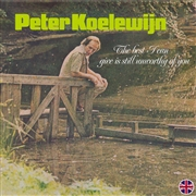 KOELEWIJN, PETER - THE BEST I CAN GIVE IS STILL UNWORTHY OF YOU