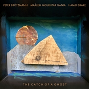 BROTZMANN, PETER -& MAALEM MOUKHTAR & HAMID DRAKE- - CATCH OF A GHOST