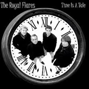 ROYAL FLARES - TIME IS A TALE/TELL ME SOMETHING
