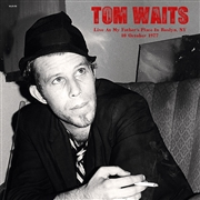WAITS, TOM - LIVE AT MY FATHER'S PLACE, ROSLYN, NY OCT. 10, '77 (2LP