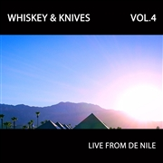 WHISKEY & KNIVES - (BLACK) VOL. 4: LIVE FROM DE NILE