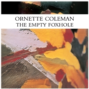 COLEMAN, ORNETTE - THE EMPTY FOXHOLE