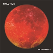 FRACTION - MOON BLOOD (PD)