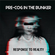 PRE-COG IN THE BUNKER - RESPONSE TO REALITY