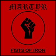 MARTYR - FISTS OF IRON