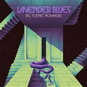 BIG SCENIC NOWHERE - (GREEN) LAVENDER BLUES