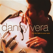 VERA, DANNY - FOR THE LIGHT IN YOUR EYES