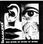 DISCHARGE - (SPLATTER) HEAR NOTHING, SEE NOTHING, SAY NOTHING