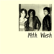 14TH WISH - I GOTTA GET RID OF YOU