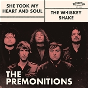 PREMONITIONS - SHE TOOK MY HEART AND SOUL/THE WHISKEY SHAKE