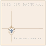 MONOCHROME SET - ELEGIBLE BACHELORS